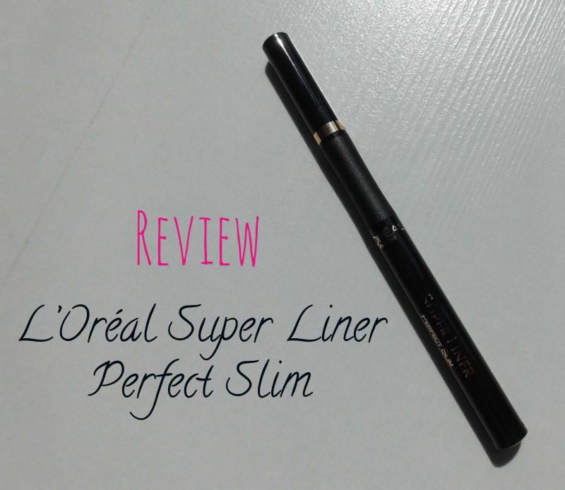 Review-l'oreal-super-liner-perfect-slim-1